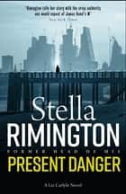 Present Danger - Gripping spy thriller from former Head of MI5 ebook by Stella Rimington