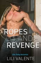 Ropes and Revenge ebook by Lili Valente, Jessie Evans