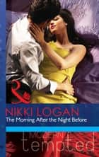 The Morning After the Night Before (Mills & Boon Modern Tempted) (The Flat in Notting Hill, Book 1) ebook by Nikki Logan