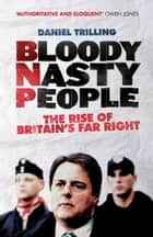 Bloody Nasty People ebook by Daniel Trilling