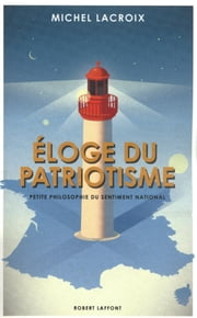 Eloge du patriotisme ebook by Michel LACROIX