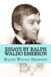 essays by emerson Business plan writer needed the essays of ralph waldo emerson do my legal homework graduate research proposal.