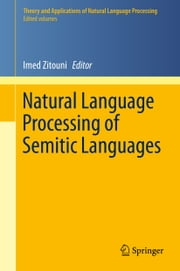 Natural Language Processing of Semitic Languages ebook by Imed Zitouni