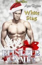 White Stag (Reindeer Games) ebook by Ana Raine