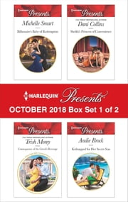 Harlequin Presents October 2018 - Box Set 1 of 2 - Billionaire's Baby of Redemption\Consequence of the Greek's Revenge\Sheikh's Princess of Convenience\Kidnapped for Her Secret Son ebook by Michelle Smart, Trish Morey, Dani Collins,...