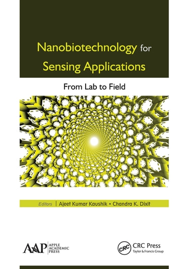 Nanobiotechnology for Sensing Applications - From Lab to Field ebook by