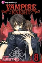 Vampire Knight, Vol. 8 ebook by Matsuri Hino, Matsuri Hino