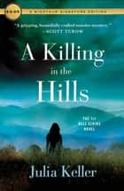 A Killing in the Hills - A Novel ebook by Julia Keller