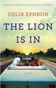 The Lion Is In - A Novel ebook by Delia Ephron