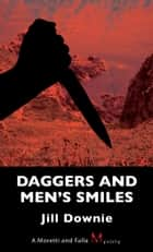Daggers and Men's Smiles ebook by Jill Downie