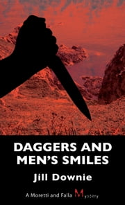Daggers and Men's Smiles - A Moretti and Falla Mystery ebook by Jill Downie