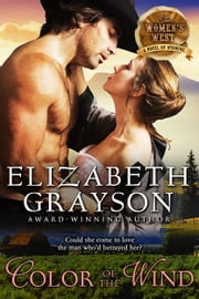 Color of the Wind (The Women's West Series, Book 2) ebook by Elizabeth Grayson