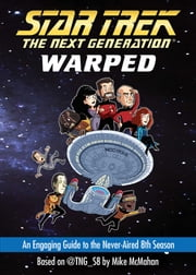 Warped - An Engaging Guide to the Never-Aired 8th Season ebook by Mike McMahan