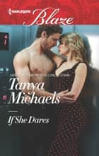 If She Dares ebook by Tanya Michaels