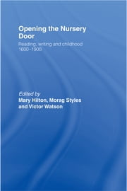 Opening The Nursery Door ebook by Mary Hilton,Morag Styles,Victor Watson