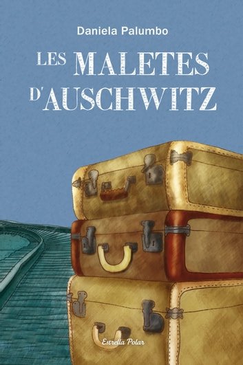 Les maletes d'Auschwitz ebook by Daniela Palumbo