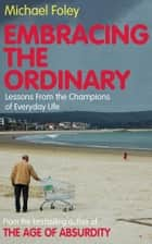 Embracing the Ordinary ebook by Michael Foley