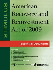 Stimulus: American Recovery and Reinvestment Act of 2009 - Essential Documents ebook by Federal Government