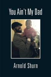 U Aint My Daddy You Ain't My Dad eBook...