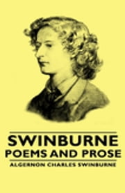 Swinburne - Poems and Prose ebook by Algernon Charles, Swinburne