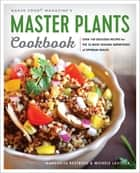 Master Plants Cookbook - The 33 Most Healing Superfoods for Optimum Health ebook by Margarita Restrepo, Michele Lastella