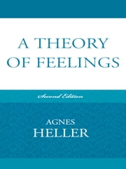 A Theory of Feelings ebook by Agnes Heller