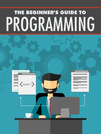 The Beginner's Guide to Programming ebook by Anonymous