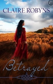 Betrayed ebook by Claire Robyns
