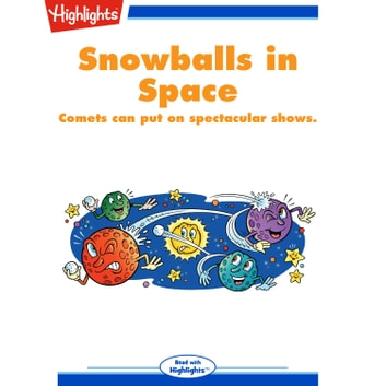 Snowballs in Space - Comets can put on spectacular shows. audiobook by Tony Helies