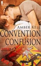 Convention Confusion ebook by Amber Kell