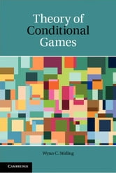 Theory of Conditional Games ebook by Stirling, Wynn C.