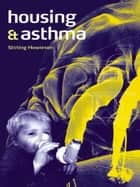 Housing and Asthma ebook by Stirling Howieson