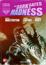The Dark Gates of Madness eBook by Christophe Corthouts, Christophe Huet, Frédéric Livyns,...