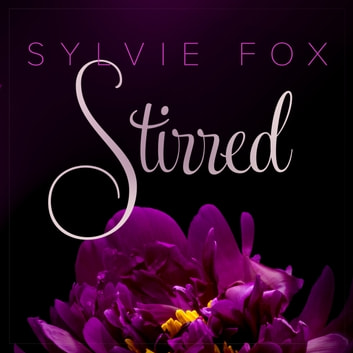 Stirred audiobook by Sylvie Fox