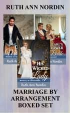 Marriage by Arrangement Boxed Set ebook by Ruth Ann Nordin