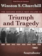 Triumph and Tragedy, 1953 ebook by Winston S. Churchill