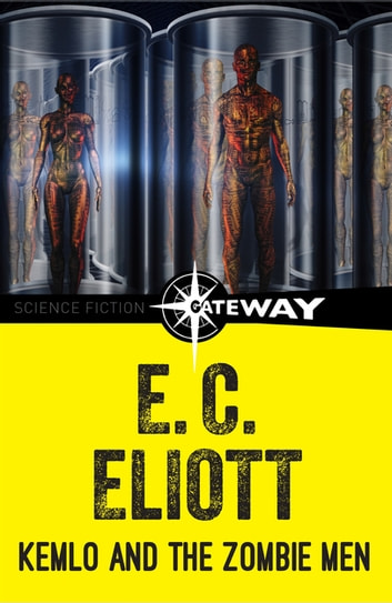 Kemlo and the Zombie Men ebook by E. C. Eliott