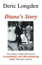 Diana's Story ebook by Deric Longden