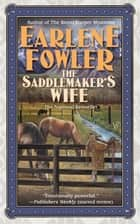 The Saddlemaker's Wife eBook by Earlene Fowler