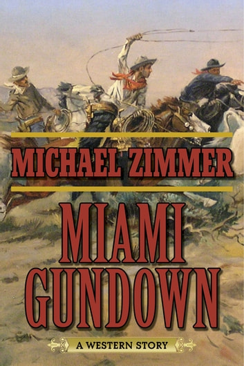 Miami Gundown - A Western Story ebook by Michael Zimmer