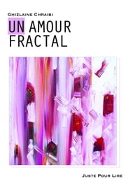 Un Amour fractal ebook by Ghizlaine Chraibi