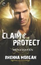 Claim & Protect ebook by Rhenna Morgan