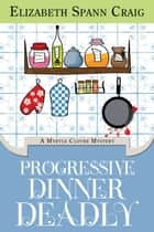 Progressive Dinner Deadly ebook by Elizabeth Craig