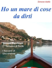 Ho un mare di cose da dirti ebook by Kobo.Web.Store.Products.Fields.ContributorFieldViewModel