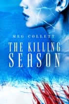 The Killing Season ebook by Meg Collett