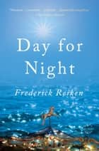 Day for Night - A Novel ebook by Frederick Reiken