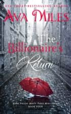 The Billionaire's Return (Dare Valley Meets Paris, Volume 4) ebook by Ava Miles