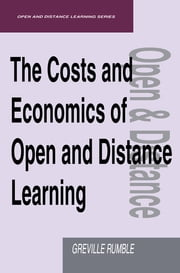 The Costs and Economics of Open and Distance Learning ebook by Rumble, Greville (Lecturer, Open University)