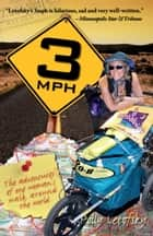 3mph: The Adventures of One Woman's Walk Around the World ebook by Polly Letofsky