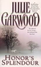 Honor's Splendour ebook by Julie Garwood